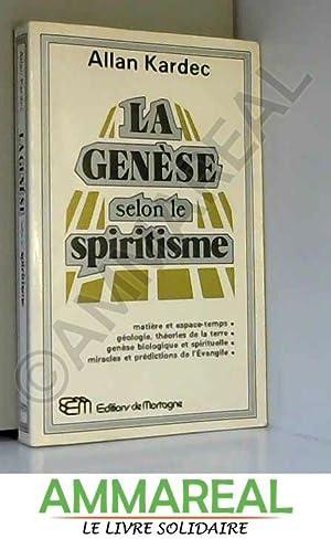 LA GENESE SELON LE SPIRITISME: Allan Kardec