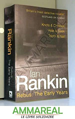 Rebus: The Early Years: Knots & Crosses,: Ian Rankin