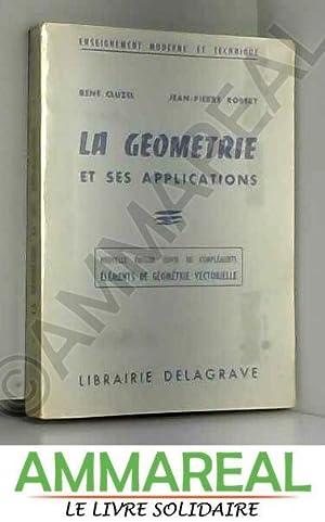 La géométrie et ses applications Nouvelle édition: Robert Jean-Pierre Cluzel