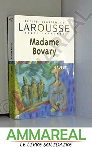 Madame Bovary, texte intégral: Gustave Flaubert