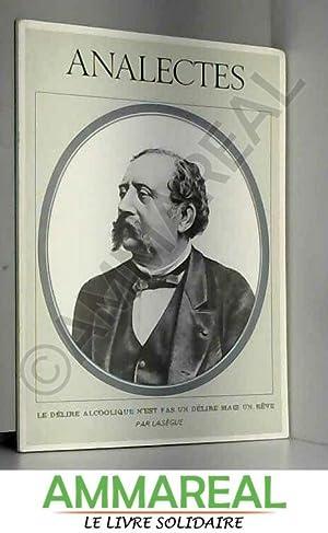 ANALECTES - LE DELIRE ALCOOLIQUE N'EST PAS: LASEGUE Dr Ch.