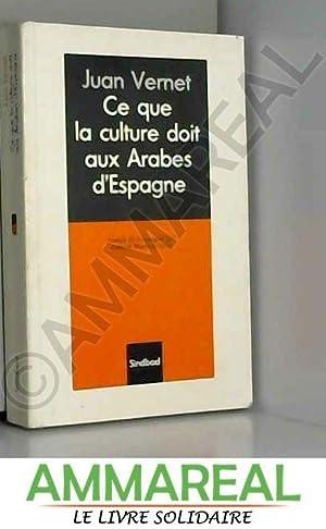 Ce que la culture doit aux Arabes: Juan Vernet