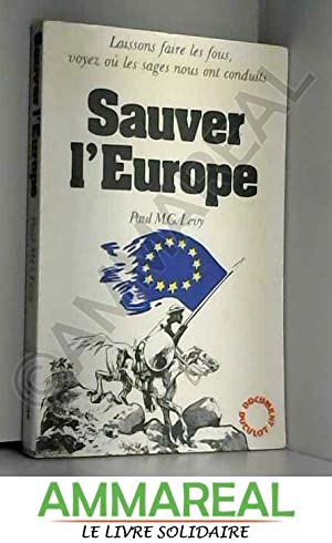 Sauver l'Europe: Paul-M. G Levy