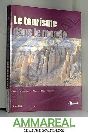 Le tourisme dans le monde. 5ème édition: Alain Mesplier et