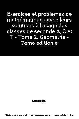 Exercices et problèmes de mathématiques avec leurs: Combes (A.)