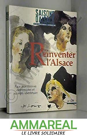 Saisons d'alsace n° 129 - Réinventer l'Alsace: Collectif