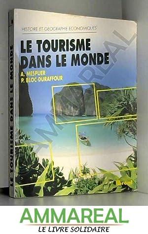 Le tourisme dans le monde: Alain Mesplier et