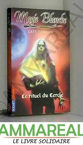 Magie blanche, Tome 2 : Le rituel: Cate Tiernan