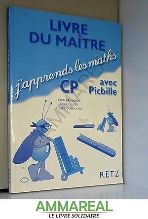 J'apprends les maths avec Picbille CP. Livre: Rémi Brissiaud, André