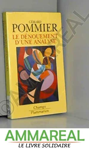 Le dénouement d'une analyse: Gérard Pommier