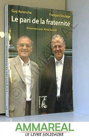 Le pari de la fraternité: François Soulage et