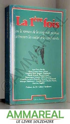La Première fois ou le Roman de: Elena Cassin Jean-Pierre