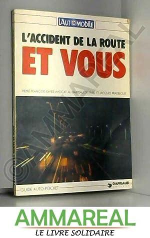 L'Accident de la route et vous (Guide: Pierre-François Divier et