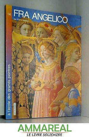 Fra Angelico (a L'Ecole Des Grands Peintres: Pierre Mazars