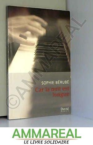 Car la nuit est longue: Sophie Berube