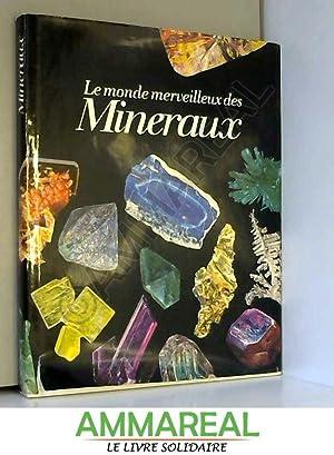 LE MONDE MERVEILLEUX DES MINERAUX: BARIAND Pierre