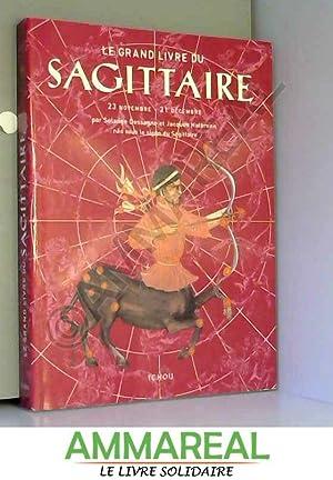Le grand livre du Sagittaire: Solange Dessagne, Jacques