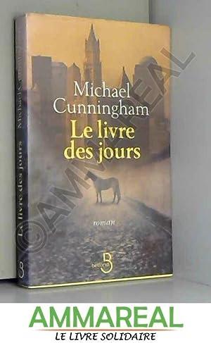 Le Livre des jours: Michael CUNNINGHAM