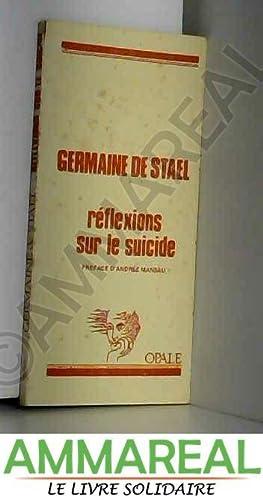 Réflexions sur le suicide (Collection dirigée par: Germaine de Staël-Holstein