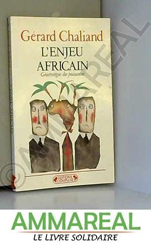 L' Enjeu africain : Géostratégies des puissances: Gérard Chaliand