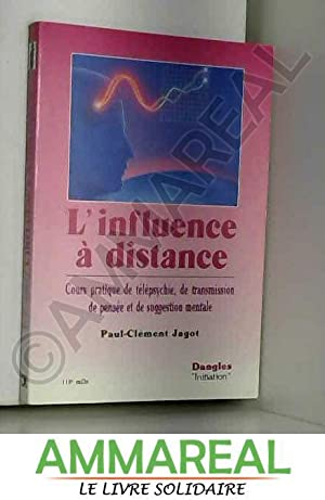 L'influence à distance : Cours pratiques de: Paul-Clément Jagot