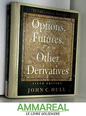 Options, Futures, and Other Derivatives (International Edition): John C. Hull