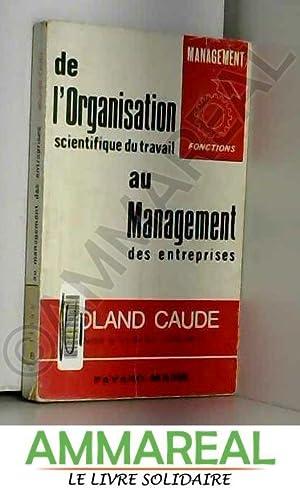 De L'organisation scientifique du travail au management: Roland Caude