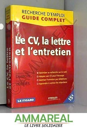 Le CV, la lettre et l'entretien: Charles-Henri Dumon et