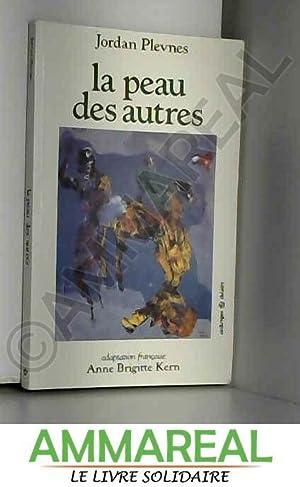 La peau des autres : Pièce-rêve avec: Anne-Brigitte Kern