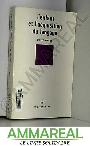L'enfant et l'acquisition du langage: Pierre Oléron