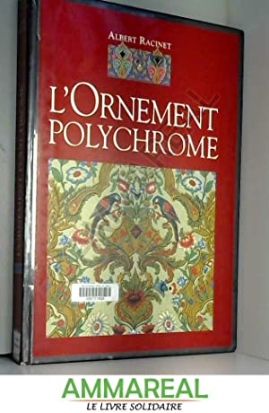 L'ornement polychrome : Cent planches en couleurs: Albert Racinet