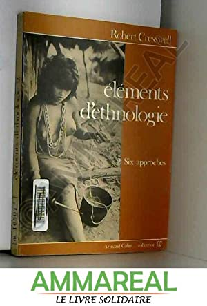 Elements d'ethnologie: 2. Six Approches: Cresswell R et