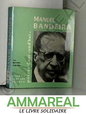 Manuel Bandeira : étude, choix de textes: Michel Simon et