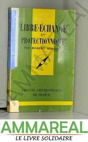 Libre - echange et protectionnisme: Schnerb Robert