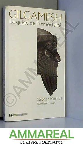 Gilgamesh - la quête de l'immortalité: Stephen Mitchell et