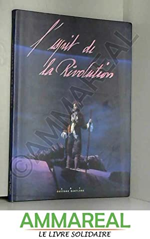 L'Esprit de la Re?volution: Catalogue du spectacle