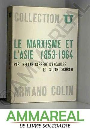 Le Marxisme Et L'Asie 1853-1964: H C &