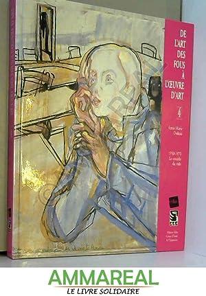 De l'art des fous à l'oeuvre d'art: Anne-Marie Dubois