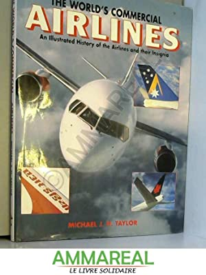 The World's Commercial Airlines: Michael J.H. Taylor