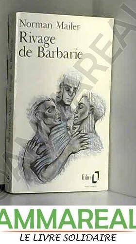 Rivage de Barbarie: Norman Mailer