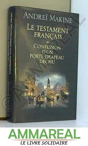 Le testament français, confession d'un porte-drapeau déchu: MAKINE Andreï