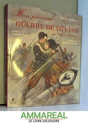 Mon Journal de Guerre 1914-18 sur le: Marie-claire Menges