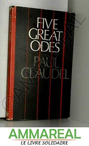 Five Great Odes. Translated From The French: Claudel Paul