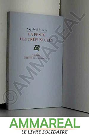 La pente des crépuscules: Zaghloul Morsy