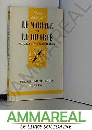 Le Mariage et le divorce (Que sais-je: Mireille Delmas-Marty et