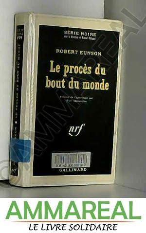 Le proces du bout du monde. collection: EUNSON ROBERT.