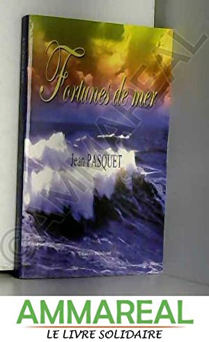 Fortunes de mer: Jean Pasquet