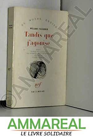 Tandis que j'agonise: Faulkner William
