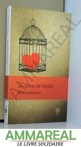 Le caveau de famille: Katarina Mazetti et