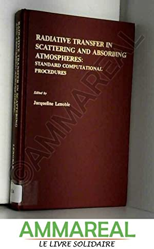 Radiative Transfer in Scattering and Absorbing Atmospheres: Jacqueline Lenoble